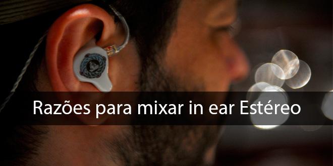 Razes para mixar in ear estreo udio reprter ccuart Gallery